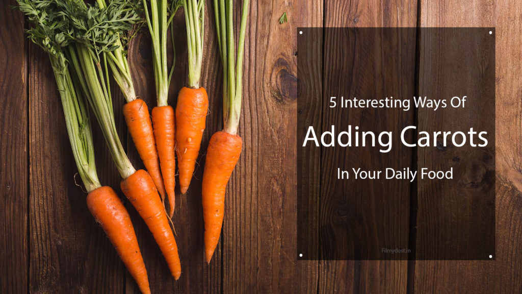 How to add Carrots to your Diet?